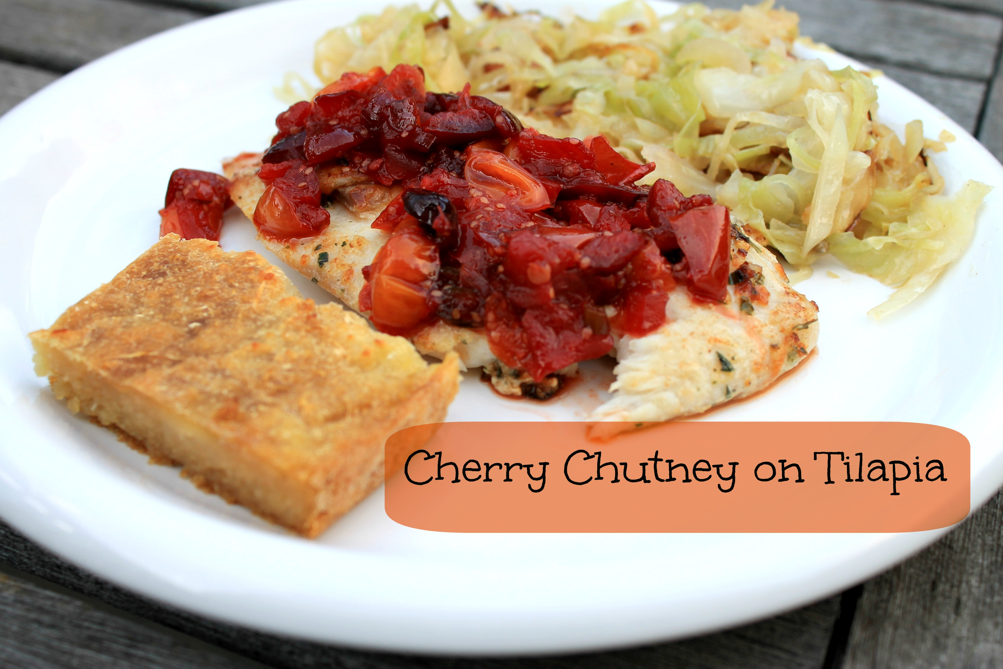 Cherry chutney with tilapia & cabbage